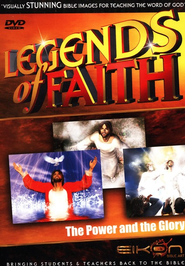 Legends of the Faith: The Power and the Glory  -              By: Eikon Bible Art
