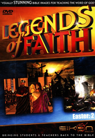 Legends of the Faith: Easter - Volume #2  -              By: Eikon Bible Art