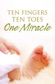 Ten Fingers, Ten Toes, 1 Miracle, Pack of 25 Tracts  -     By: Jay Waggoner