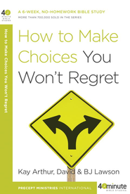 How to Make Choices You Won't Regret - eBook  -     By: Kay Arthur