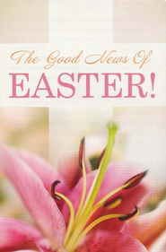 Good News of Easter, Pack of 25 Tracts  -