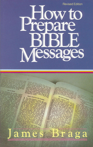 How to Prepare Bible Messages - eBook  -     By: James Braga