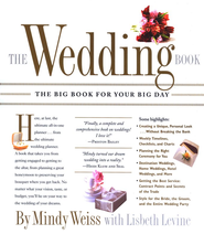 The Wedding Book: The Big Book for Your Big Day   -     By: Mindy Weiss, Lisbeth Levine