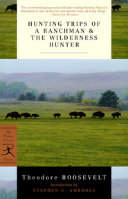 Hunting Trips of a Ranchman and The Wilderness Hunter - eBook  -     By: Theodore Roosevelt