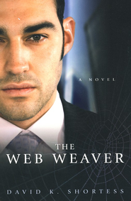 The Web Weaver  -     By: David K. Shortess