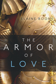 The Armor of Love  -     By: Elaine Boone