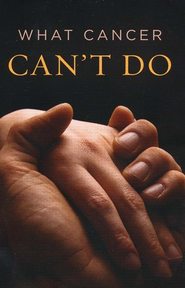 What Cancer Can't Do, Pack of 25 Tracts  -