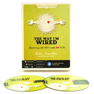 The Way I'm Wired DVD Curriculum: Discovering Who God Made Me to Be  -              By: Katie Brazelton
