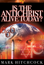 Is the Antichrist Alive Today? - eBook  -     By: Mark Hitchcock