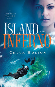 Island Inferno - eBook Task Force Valor Series #2  -     By: Chuck Holton