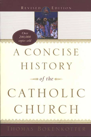 A Concise History of the Catholic Church, Revised   -     By: Thomas Bokenkotter