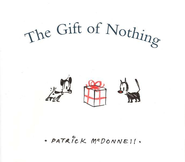 The Gift of Nothing  -     By: Patrick McDonnell