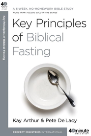 Key Principles of Biblical Fasting - eBook  -     By: Kay Arthur, Pete De Lacy