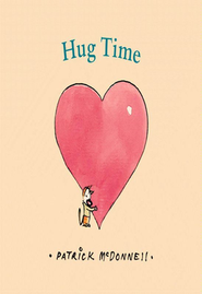 Hug Time  -     By: Patrick McDonnell