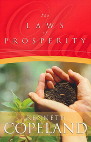 The Laws of Prosperity   -              By: Kenneth Copeland