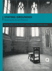 Staying Grounded in a Shifting World: Rediscovering the Practices of Our Faith--DVD  -     By: Gabe Lyons