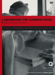 Advancing the Common Good: Rooting Justice in Identity DVD  -     By: Gabe Lyons