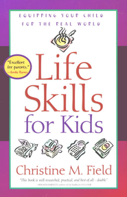 Life Skills for Kids: Equipping Your Child for the Real World - eBook  -     By: Christine M. Field
