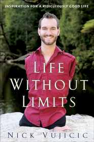 Life Without Limits: Inspiration for a Ridiculously Good Life - eBook  -     By: Nick Vujicic