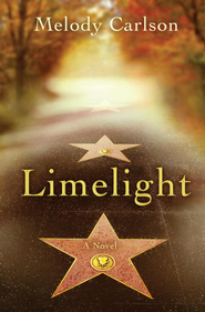 LimeLight: A Novel - eBook  -     By: Melody Carlson