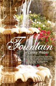 Fountain of Living Waters (John 4:14) Bulletins, 100  -