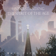 Understanding the Spirit of the Age - CD   -     By: Ravi Zacharias