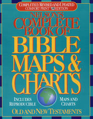 Nelson's Complete Book of Bible Maps & Charts, Revised and Updated  -