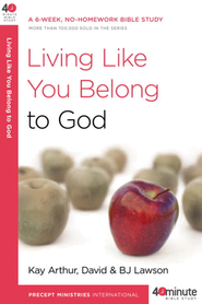 Living Like You Belong to God - eBook  -     By: Kay Arthur, David Lawson, B.J. Lawson
