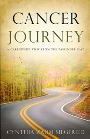 Cancer Journey  -              By: Cynthia Siegfried