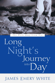 Long Night's Journey into Day: The Path Away from Sin - eBook  -     By: James Emery White