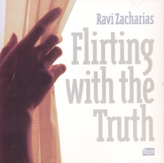 Flirting With the Truth  -     By: Ravi Zacharias
