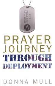 A Prayer Journey Through Deployment  -     By: Donna Mull