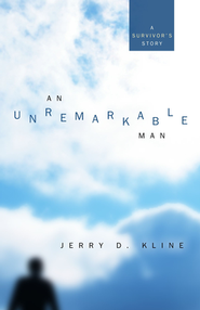 An Unremarkable Man  -     By: Jerry Kline