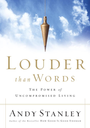 Louder Than Words: The Power of Uncompromised Living - eBook  -     By: Andy Stanley