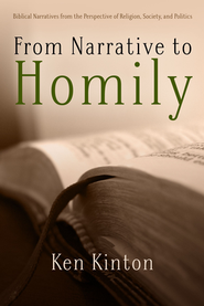 From Narrative to Homily  -     By: Ken Kinton
