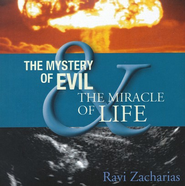 The Mystery of Evil and The Miracle of Life, CD   -     By: Ravi Zacharias