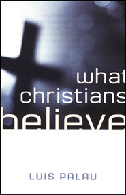What Christians Believe, Pack of 25 Tracts  -              By: Luis Palau