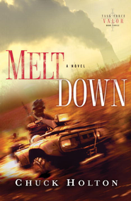 Meltdown - eBook Task Force Valor Series #3  -     By: Chuck Holton