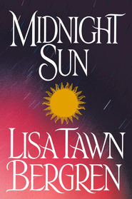 Midnight Sun - eBook Northern Lights Series #3  -     By: Lisa Tawn Bergren