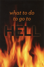 What to Do to Go to Hell, Pack of 25 Tracts  -              By: Sumner Wemp