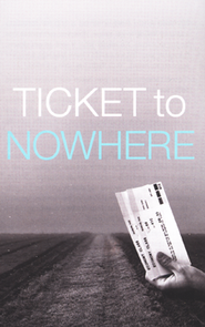 Ticket to Nowhere, Pack of 25 Tracts  -