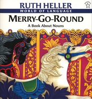 Merry-Go Round: A Book About Nouns   -     By: Ruth Heller