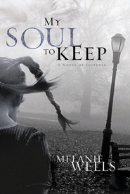 My Soul to Keep - eBook Day of Evil Series #3  -     By: Melanie Wells