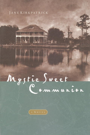 Mystic Sweet Communion - eBook  -     By: Jane Kirkpatrick