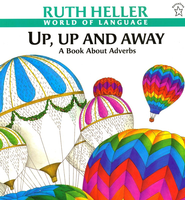 Up, Up and Away: A Book About Adverbs   -     By: Ruth Heller