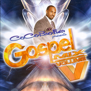 CoCo Brother presents...Gospel Mix V  -              By: Various Artists