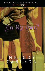 On My Own: Diary Number 4 - eBook Diary of a Teenage Girl Series Caitlin #4  -     By: Melody Carlson