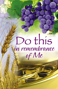 Do This in Remembrance of Me, Grapes, Bulletins, 100  -
