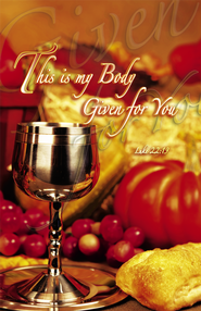 This is My Body Given for You (Luke 22:19, NIV) Bulletins, 100  -