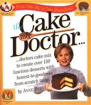 The Cake Mix Doctor   -              By: Ann Byrn
